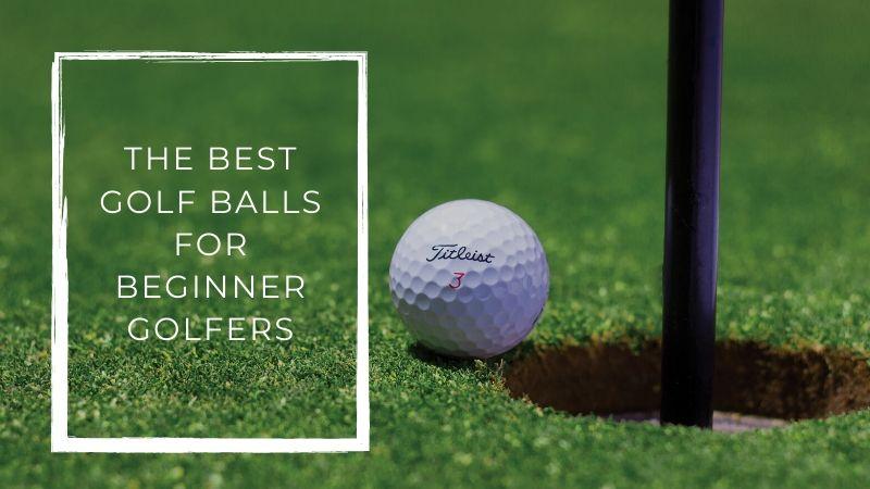 Top golf balls for beginner golfers