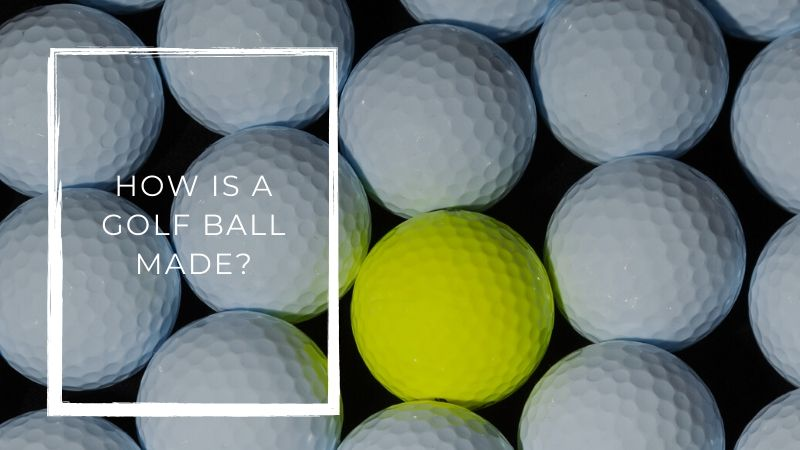How Is A Golf Ball Made and some history