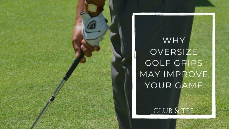 Man holding a golf club - Why Oversize Golf Grips Improve Your Game
