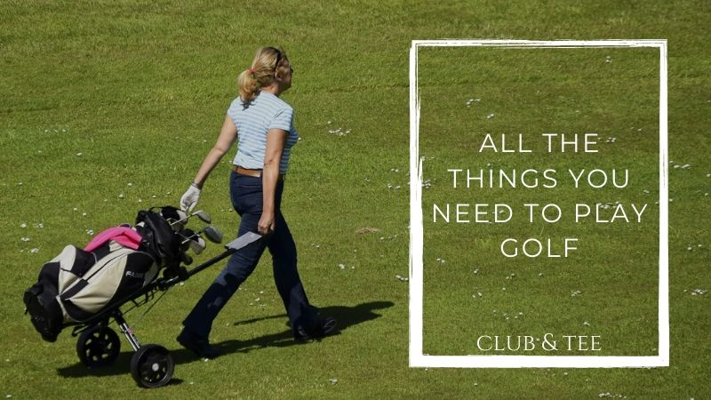 blog 3 - All the Things You Need to Play Golf: Your Helpful Guide