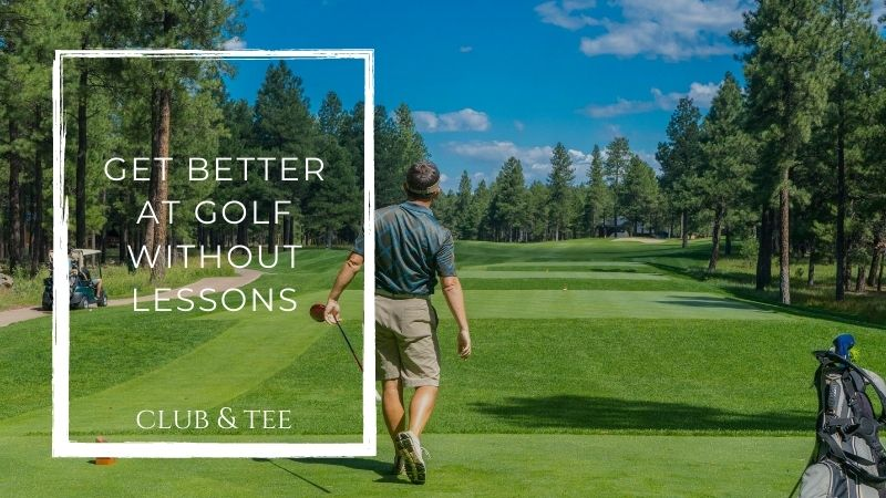 get better at golf - 9 Ways to Get Better at Golf Without Lessons