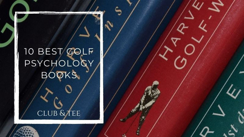 10 Best Golf Psychology Books | Improve your Mental Game