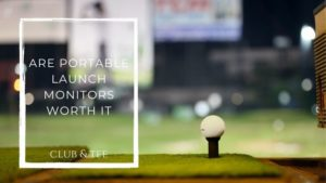 are portable launch monitors worth it - Clubs