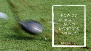 how do portable launch monitors work - Clubs