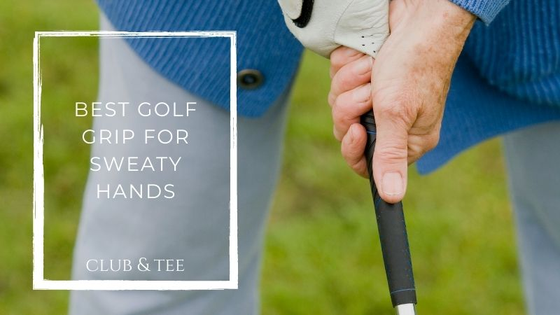 Best golf grip for sweaty hands