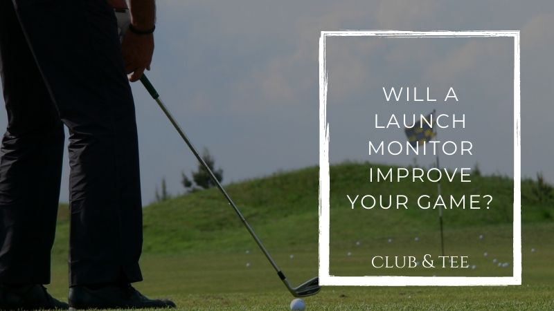 launch monitor improve game - Will a Launch Monitor Improve Your Game?