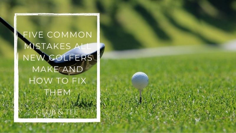 Five common golfers mistake
