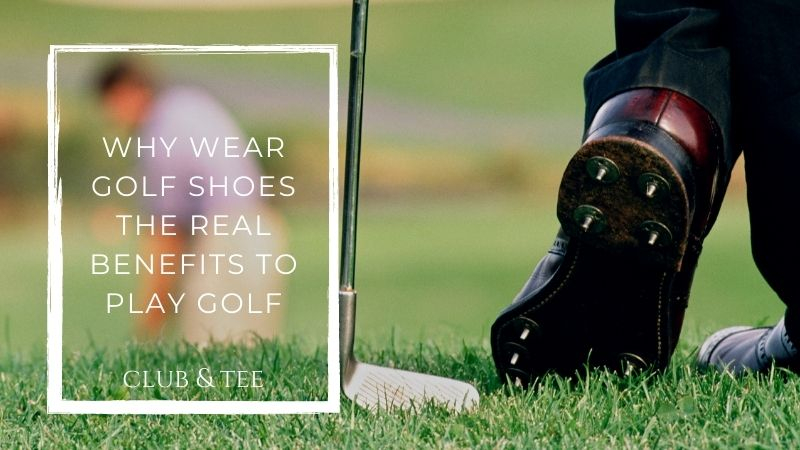 why wear golf shoes